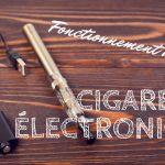 Fonctionnement d'une cigarette electroniquevvvvvvv