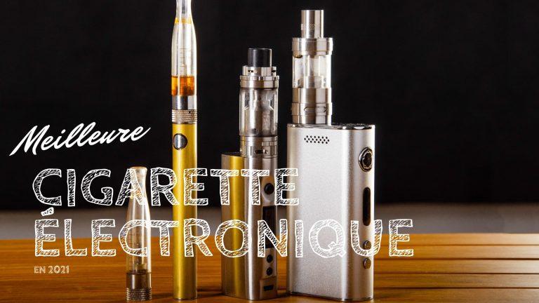 meilleure cigarette elevtronique 2021